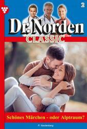 Dr. Norden Classic 2 – Arztroman: Schönes Mädchen – oder Albtraum?