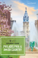 Explorer's Guide Philadelphia & Amish Country (First) (Explorer's 50 Hikes)