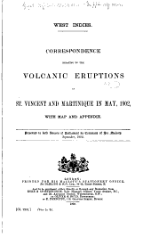 West Indies: Correspondence Relating to the Volcanic Eruptions in St Vincent and Martinique in May, 1902, with Map and Appendix, September, 1902