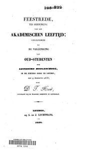 Feestrede, ter herdenking van den akademischen leeftijd, uitgesproken bij de Vereeniging van Oud-Studenten der Leydsche Hoogeschool, in de Pieters Kerk te Leyden, den 9 Augustus 1838