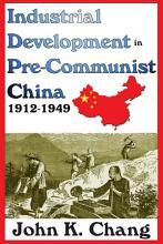 Industrial Development in Pre Communist China  1912 1949 PDF