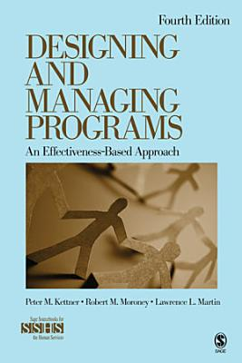 Designing and Managing Programs  An Effectiveness Based Approach PDF
