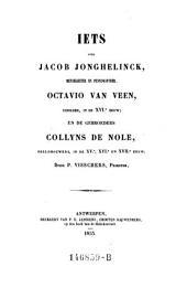 Iets over Jacob Jonghelinck, metaelgieter en penningsnyder, Octavio Van Veen, schilder in de XVIe eeuw, en de gebroeders Collyns De Nole, beeldhouwers, in de XVe, XVIe en XVIIe eeuw