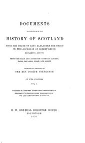 Documents Illustrative of the History of Scotland from the Death of King Alexander the Third to the Accession of Robert Bruce. MCCLXXXVI-MCCCVI: Volume 1