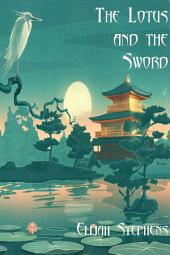 The Lotus and the Sword (The Poison Lotus Book 3)