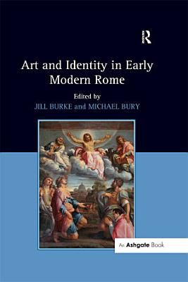 Art and Identity in Early Modern Rome PDF