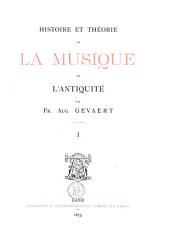 Histoire et théorie de la musique de l'antiquité: Volume1