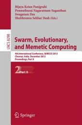 Swarm, Evolutionary, and Memetic Computing: 4th International Conference, SEMCCO 2013, Chennai, India, December 19-21, 2013, Proceedings, Part 2