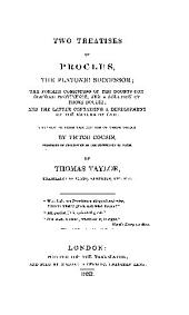 Two treatises of Proclus, the Platonic successor: the former consisting of Ten doubts concerning Providence, and a solution of those doubts; and the latter containing a development of the nature of evil