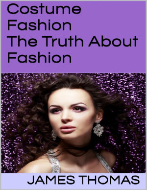 Costume Fashion  The Truth About Fashion