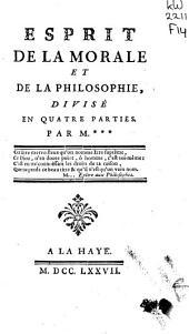 Esprit de la morale et de la philosophie, divisé en quatre parties