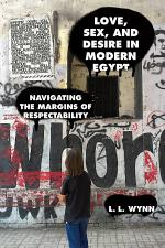 Love, Sex, and Desire in Modern Egypt