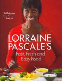 Lorraine Pascale s Fresh  Fast and Easy Food