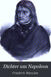 Dichter um Napoleon: eine Auswahl der Napoleonpoesie
