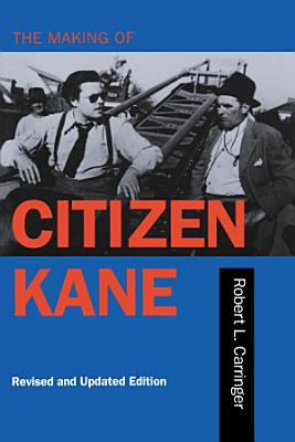 The Making of Citizen Kane  Revised Edition