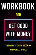 Workbook for Get Good with Money