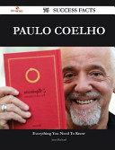 Paulo Coelho 76 Success Facts - Everything You Need to Know about Paulo Coelho