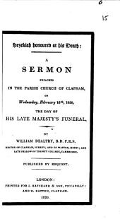 Hezekiah honoured at his death, a sermon on his late majesty's funeral