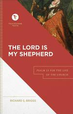 The Lord Is My Shepherd (Touchstone Texts)