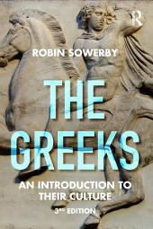 The Greeks: An Introduction to Their Culture, Edition 3