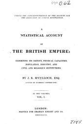 Statistical Account of the British Empire: 1/ by J. R. Macculloch