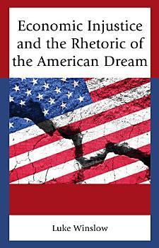 Economic Injustice and the Rhetoric of the American Dream PDF