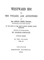 Westward Ho!, Or, The Voyages and Adventures of Sir Amyas Leigh, Knight