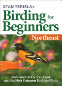 Stan Tekiela's Birding for Beginners: Northeast