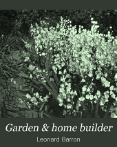Garden and Home Builder: Volume 14