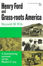 Henry Ford and Grass roots America PDF