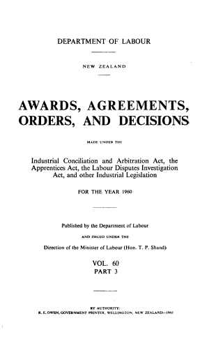 Awards  Agreements  Orders  and Decisions Made Under the Industrial Relations Act  the Apprentices Act  and Other Industrial Legislation