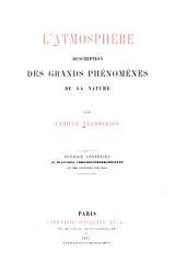 L'atmosphère: description des grands phénomènes de la nature: Volume1