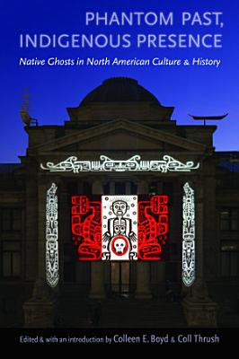 Phantom Past  Indigenous Presence