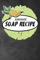 My Handmade Soap Recipe Logbook ( Soaper's Journal Book)