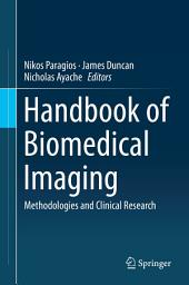Handbook of Biomedical Imaging: Methodologies and Clinical Research