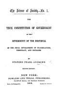 The Science of Society   no  1  The True Constitution of Government     Second Edition  no  2  Cost the Limit of Price  a Scientific Measure of Honesty in Trade  Etc    PDF