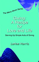 Giving  A Recipe for Love and Life PDF