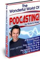 The Wonderful World of Podcasting