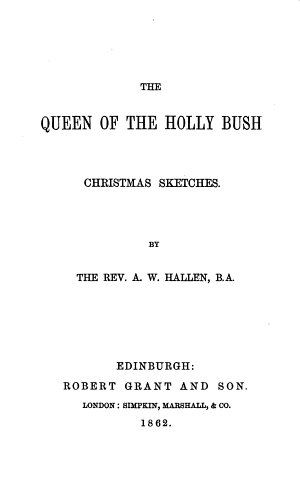 The Queen of the Holly Bush  Christmas Sketches