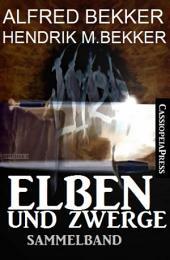 Elben und Zwerge: Sammelband: Cassiopeiapress Fantasy
