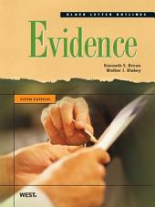 Broun and Blakey's Black Letter Outline on Evidence, 5th: Edition 5