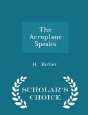 The Aeroplane Speaks - Scholar's Choice Edition