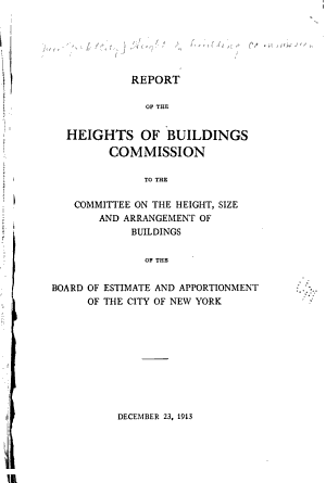 Report of the Heights of Buildings Commission to the Committee on the Height  Size and Arrangement of Buildings of the Board of Estimate and Apportionment of the City of New York