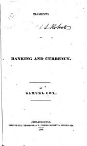 Elements of banking and currency ...