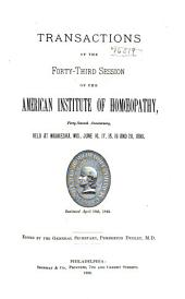 Transactions of the ... Session of the American Institute of Homoeopathy: Volume 43