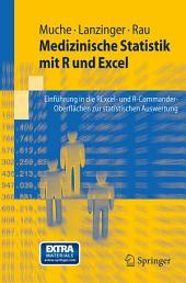 Medizinische Statistik mit R und Excel: Einführung in die RExcel- und R-Commander-Oberflächen zur statistischen Auswertung