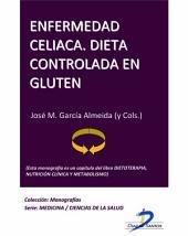 Enfermedad celiaca, Dieta controlada en Glutén: Dietoterapia, nutrición clínica y metabolismo