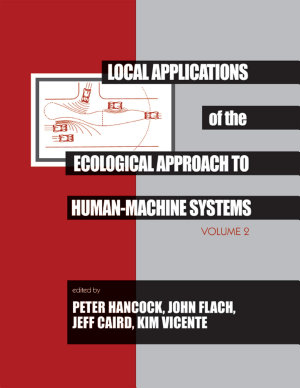 Local Applications of the Ecological Approach To Human-Machine Systems