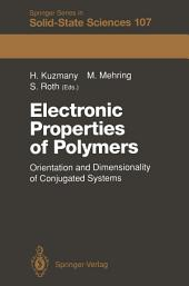 Electronic Properties of Polymers: Orientation and Dimensionality of Conjugated Systems Proceedings of the International Winter School, Kirchberg, (Tyrol) Austria, March 9–16, 1991