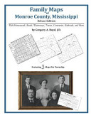 Family Maps of Monroe County, Mississippi, Deluxe Edition